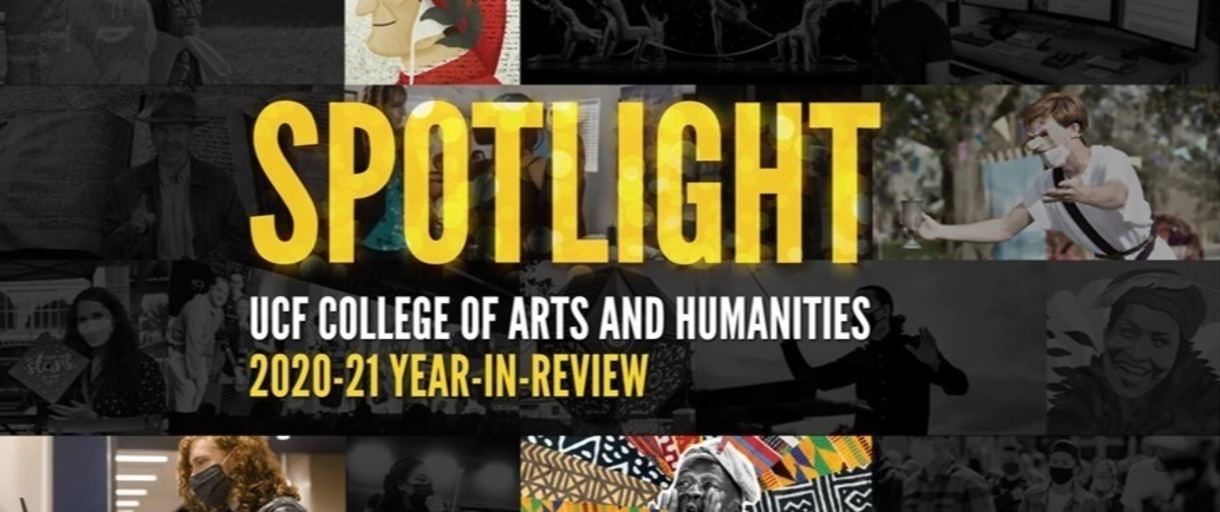 Spotlight: UCF College of Arts and Humanities Year-in-Review
